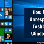 How to Fix Unresponsive Taskbar in Windows 10